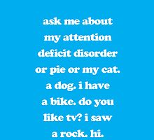 Ask Me About My Attention Deficit Disorder ADD by jomadado