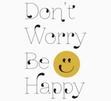 Dont Worry, Be Happy! by kaligraf