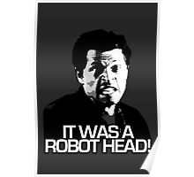 IT WAS A ROBOT HEAD Poster