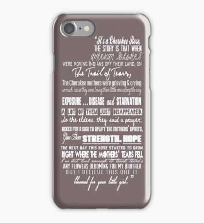 Cherokee Rose Quote iPhone Case/Skin