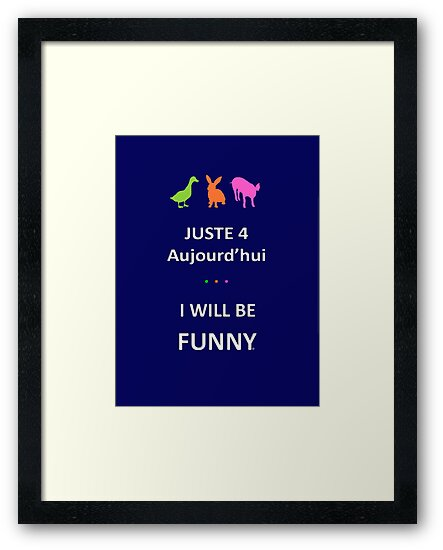 Juste4Aujourd'hui ... I will be Funny by DRPupfront
