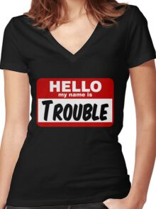 Hello My Name is Trouble Women's Fitted V-Neck T-Shirt