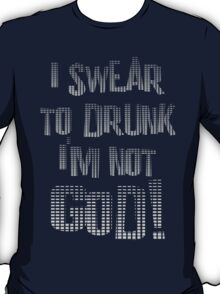 I Swear to Drunk T-Shirt