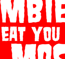 If I Were A Zombie Sticker