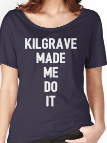 Kilgrave made me do it (white letters) Women's Relaxed Fit T-Shirt