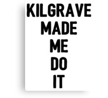 Kilgrave made me do it Canvas Print