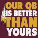"VICT Washington ""Our QB is Better"" by Victorious"