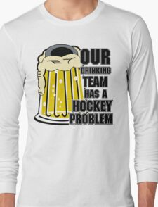 Hockey Drinking Team Long Sleeve T-Shirt