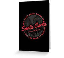 Living in Santa Carla Greeting Card