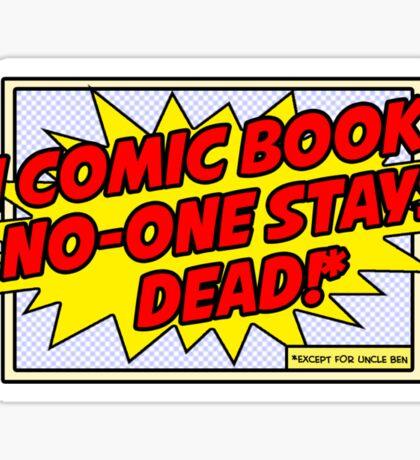 Except for Uncle Ben... Sticker
