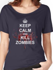 Keep Calm, Kill Zombies Women's Relaxed Fit T-Shirt
