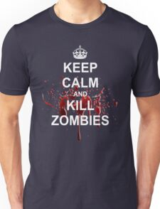 Keep Calm, Kill Zombies Unisex T-Shirt
