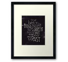 So we beat on - The Great Gatsby Framed Print