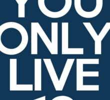 YOLO ISNT FOR EVERYONE Sticker