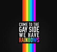 Come to the Gay side, we have Rainbows by Luca Manca