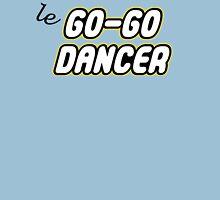 le GO-GO DANCER Womens T-Shirt