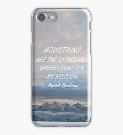 Mountains are the cathedrals 2 iPhone Case/Skin