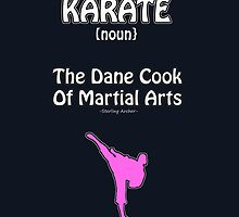 Karate (Archer Sterling quote) by GeekyTees