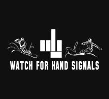 "Funny Snowboarding ""Watch For Hand Signals"" Dark T-Shirt"