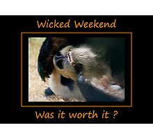 Wicked Weekend Photographic Print