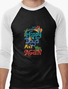 Happy Days Are Here Again  Men's Baseball ¾ T-Shirt