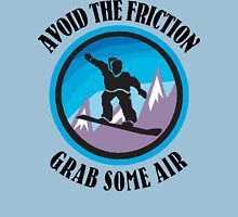 "Snowboarding ""Avoid The Friction - Grab Some Air"" Unisex T-Shirt"
