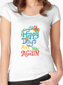 Happy Days Are Here Again - on lights Women's Fitted Scoop T-Shirt