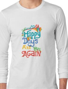 Happy Days Are Here Again - on lights Long Sleeve T-Shirt