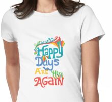 Happy Days Are Here Again - on lights Womens Fitted T-Shirt