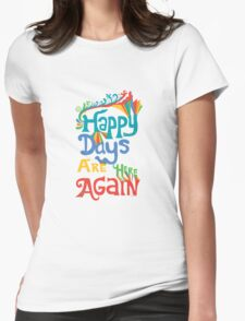 Happy Days Are Here Again - on lights T-Shirt