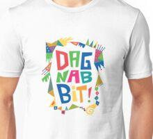 Dagnabbit Unisex T-Shirt