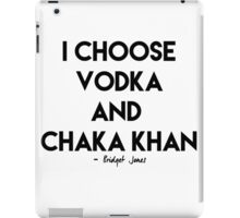 Vodka & Chaka Khan iPad Case/Skin