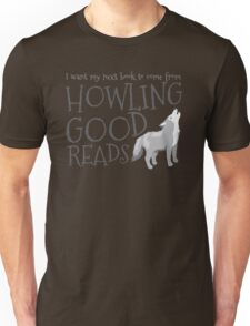I want my next book to come from HOWLING GOOD READS Unisex T-Shirt