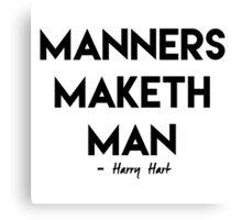 Manners Maketh Man Canvas Print
