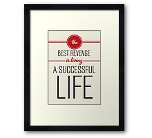 Best Revenge Framed Print