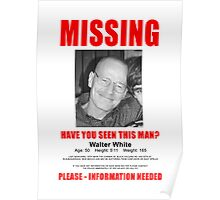 "Breaking Bad - Walter White ""Missing"" (T-Shirt and Poster) Poster"