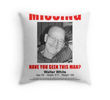 """Breaking Bad - Walter White """"Missing"""" (T-Shirt and Poster) Throw Pillow"""