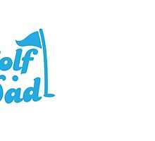 GOLF DAD! with flag and golf ball by jazzydevil