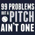 99 Problems by swiener