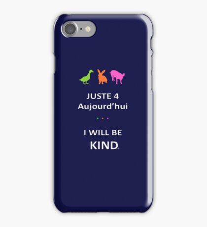 Juste4Aujourd'hui ... I will be Kind iPhone Case/Skin