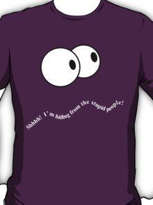 Sh... I'm Hiding T-Shirt