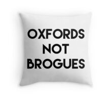 Oxfords not Brogues Throw Pillow