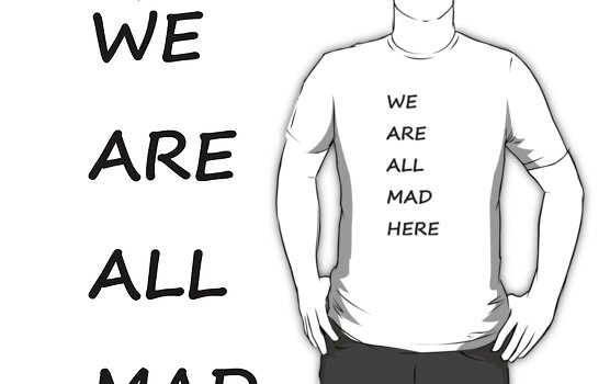 We are all mad here by tweedledeexxx
