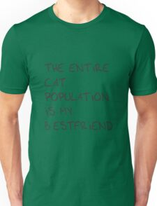 The Entire Cat Population is My Bestfriend Unisex T-Shirt