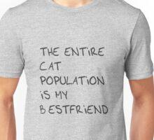 The Entire Cat Population is My Bestfriend Unisex T-Shirt