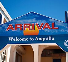 Welcome to Anguilla. Arrival sign. by FER737NG