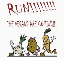 Run! The Vegans are Coming! by veganese