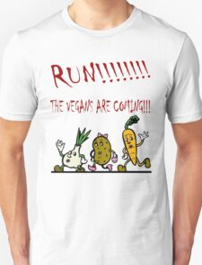 Run! The Vegans are Coming! T-Shirt