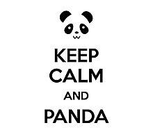 Keep Calm and Panda Photographic Print