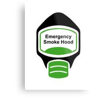 Smoke Hood (or Emergency Escape Mask or Gas Mask) Sign Metal Print